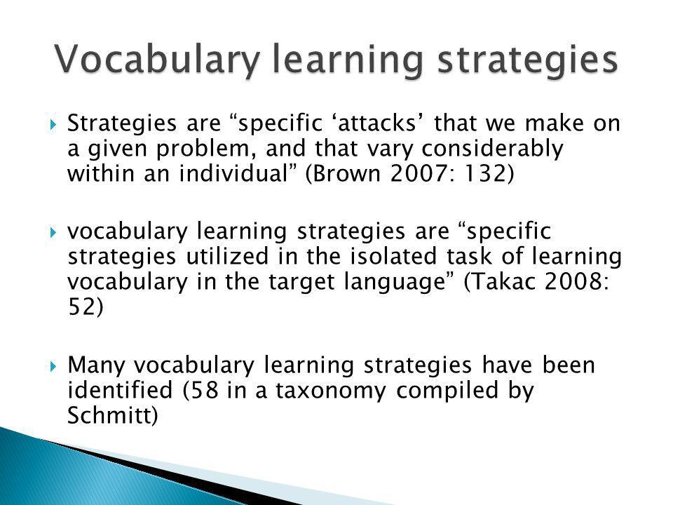 Mechanical way of learning Includes various strategies Repetition of target language items silently or aloud Writing down the items Lists Cover one side of the list and use the other side as prompts Common strategies Success is debateable Useful strategy if not uses as the single, exclusive strategy
