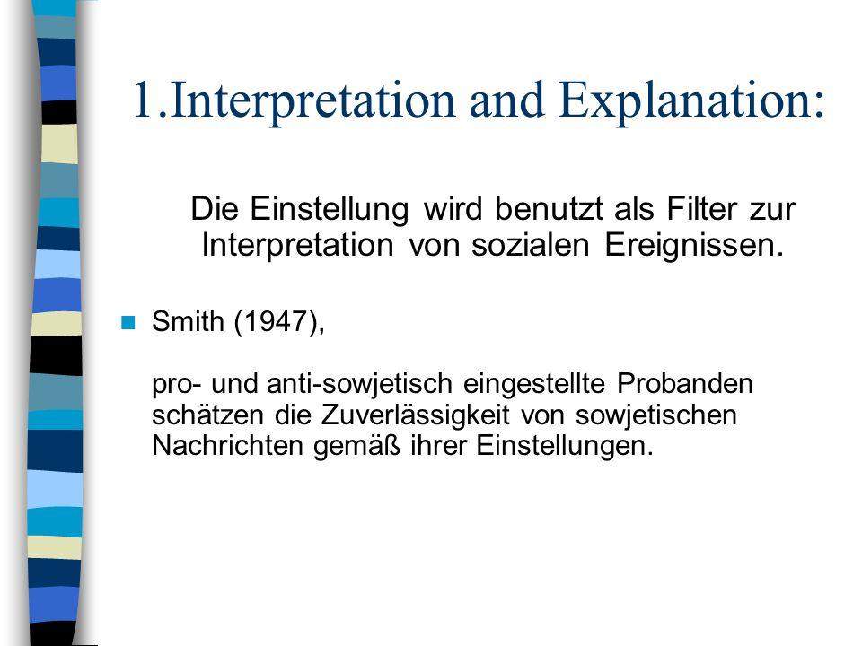 1.Interpretation and Explanation: Die Einstellung wird benutzt als Filter zur Interpretation von sozialen Ereignissen.