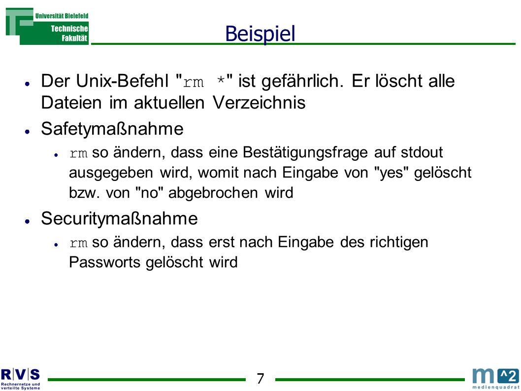 7 Beispiel Der Unix-Befehl rm * ist gefährlich.