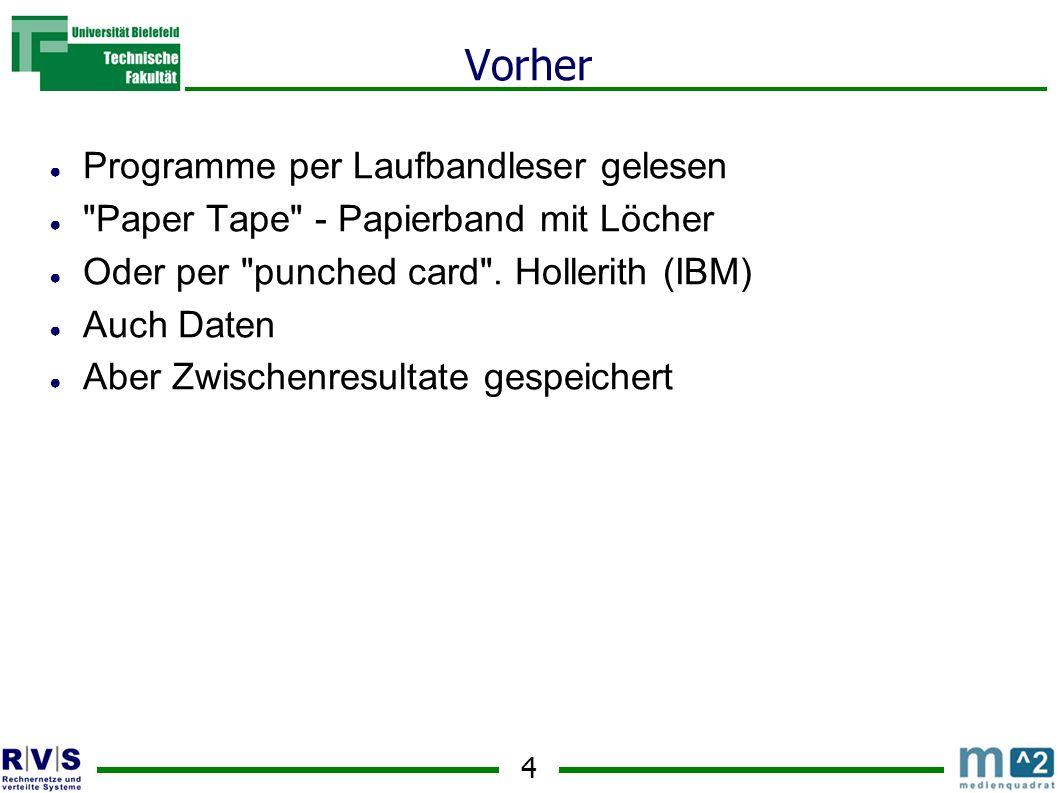 4 Vorher Programme per Laufbandleser gelesen Paper Tape - Papierband mit Löcher Oder per punched card .