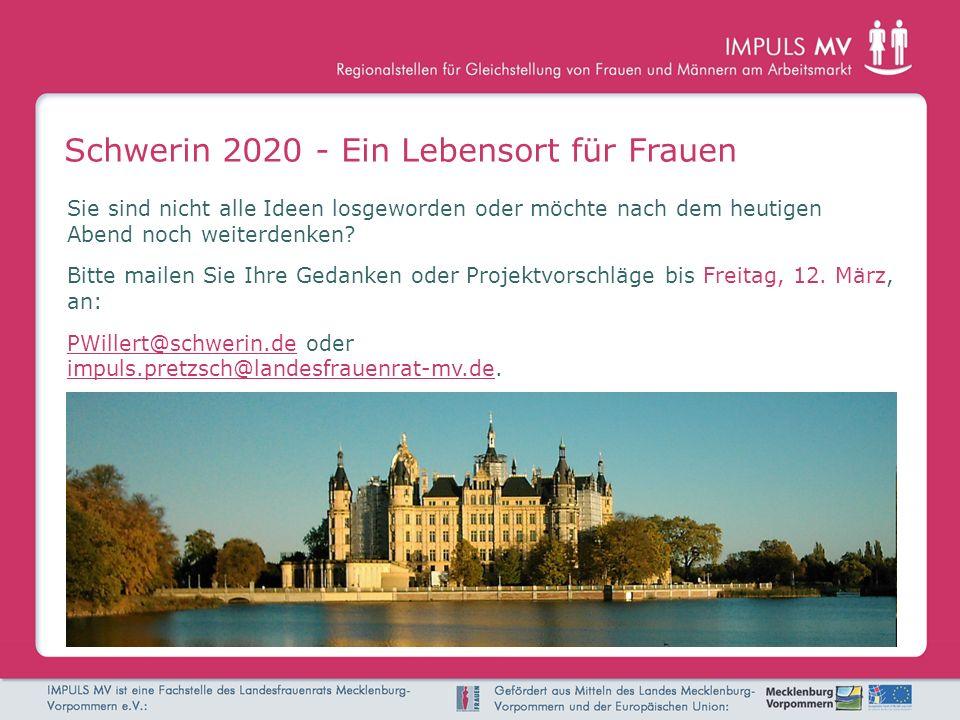 Schwerin 2020 - Ein Lebensort für Frauen Sie sind nicht alle Ideen losgeworden oder möchte nach dem heutigen Abend noch weiterdenken.