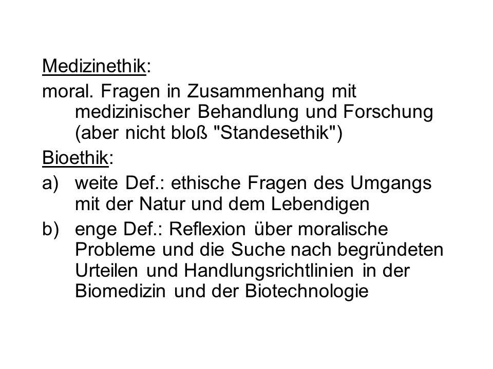 Geschichte: Nürnberger Prozesse Bürgerrechtsbewegung/Frauenbewegung technische Entwicklungen Human Genome Project Entwicklung der philosophischen Ethik von Metaethik zu prakt.