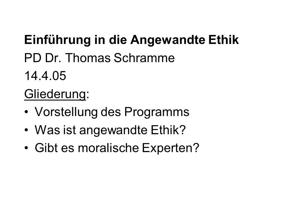 Einführung in die Angewandte Ethik PD Dr.