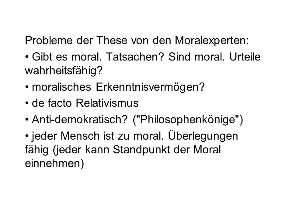 Probleme der These von den Moralexperten: Gibt es moral.