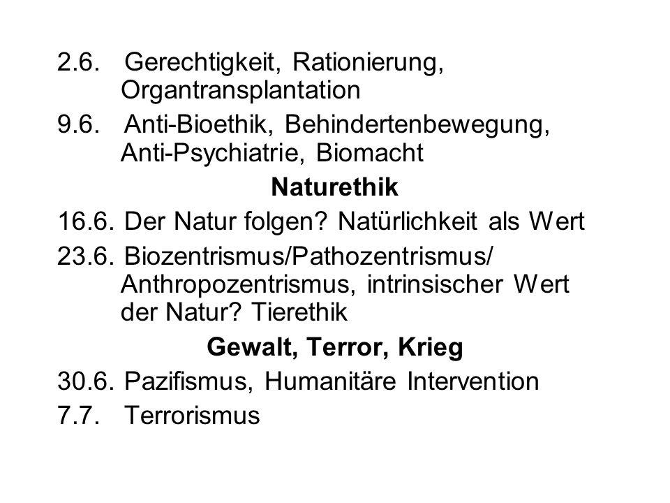 2.6.Gerechtigkeit, Rationierung, Organtransplantation 9.6.