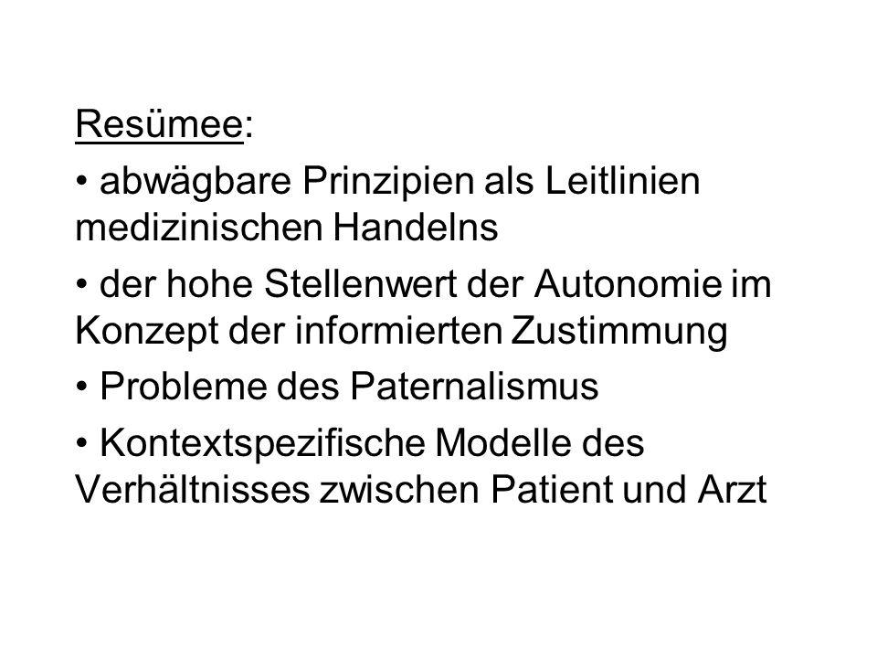 Resümee: abwägbare Prinzipien als Leitlinien medizinischen Handelns der hohe Stellenwert der Autonomie im Konzept der informierten Zustimmung Probleme