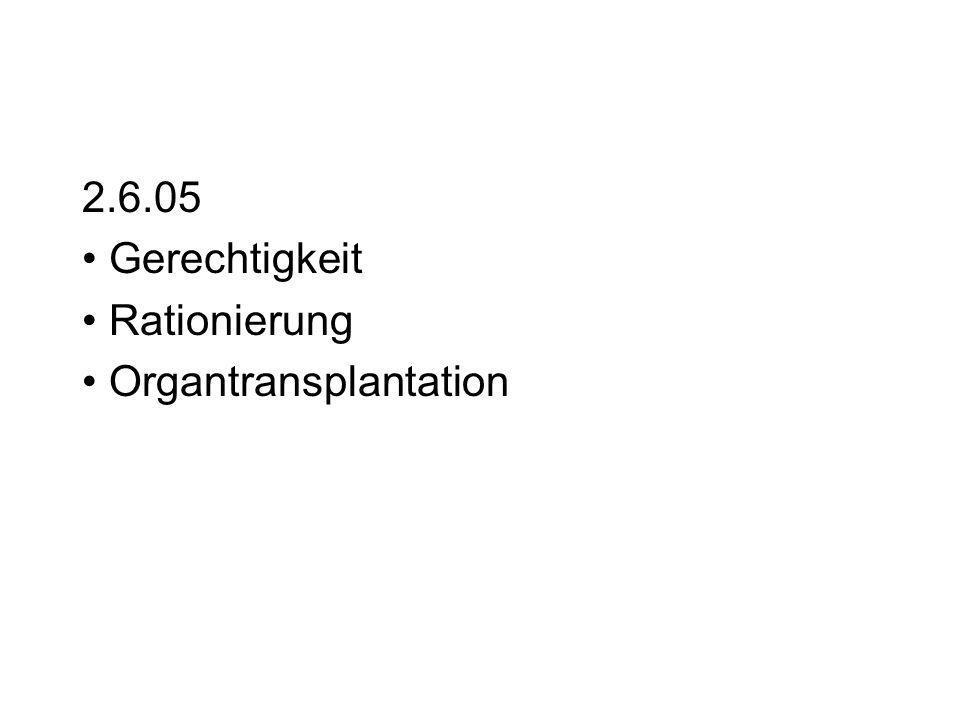 2.6.05 Gerechtigkeit Rationierung Organtransplantation