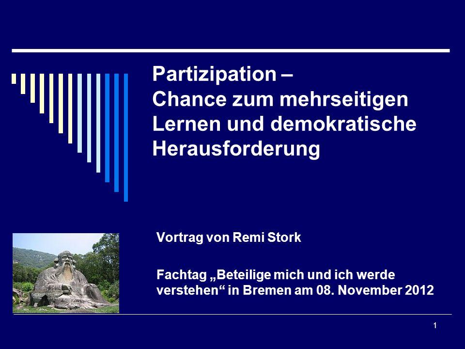 Partizipation – Chance zum mehrseitigen Lernen und demokratische Herausforderung Vortrag von Remi Stork Fachtag Beteilige mich und ich werde verstehen