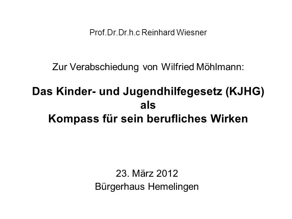 Prof.Dr.Dr.h.c Reinhard Wiesner Zur Verabschiedung von Wilfried Möhlmann: Das Kinder- und Jugendhilfegesetz (KJHG) als Kompass für sein berufliches Wi