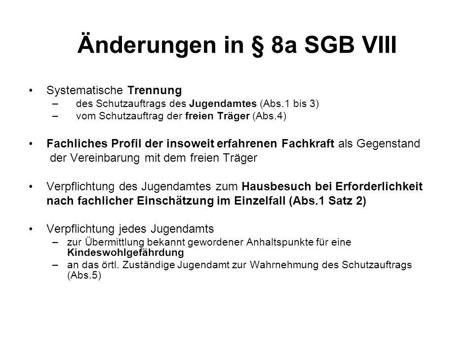 Änderungen in § 8a SGB VIII Systematische Trennung –des Schutzauftrags des Jugendamtes (Abs.1 bis 3) –vom Schutzauftrag der freien Träger (Abs.4) Fach