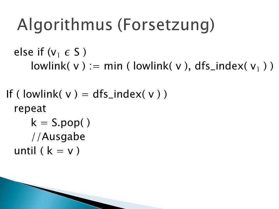 dfs(v) lowlink(v)) 0 1 23 4 5 6 7 89 SZK 1 lowlink(1) = 1 lowlink(5) = 2 lowlink(4) = 2 lowlink(9) = 6 lowlink(8) = 6 lowlink(7) = 6 lowlink(6) = 6 lowlink(3) = 0 lowlink(2) = 0 lowlink(10) = 3 lowlink(0) = 0 lowlink(12) = 11 SZK 6,7,8,9 SZK 0,2,3,4,5 1012 11 lowlink(11) = 11 SZK 11,12 Stack: 0 12 3 4 5 6 7 8 9 10 11 12