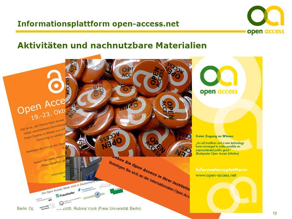 19 Berlin Open 09 - 23. Juni 2009, Rubina Vock (Freie Universität Berlin) Informationsplattform open-access.net Aktivitäten und nachnutzbare Materiali