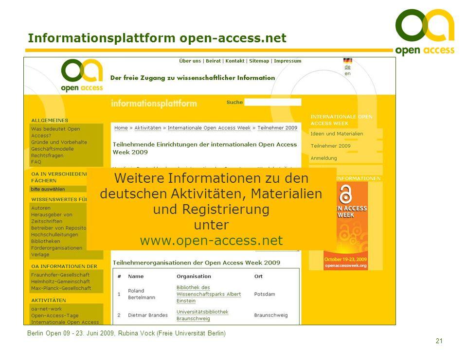 21 Berlin Open 09 - 23. Juni 2009, Rubina Vock (Freie Universität Berlin) Informationsplattform open-access.net Weitere Informationen zu den deutschen