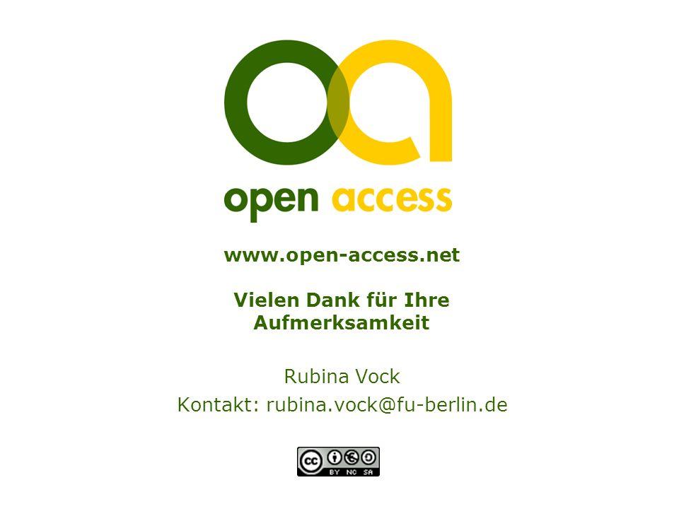 www.open-access.net Vielen Dank für Ihre Aufmerksamkeit Rubina Vock Kontakt: rubina.vock@fu-berlin.de