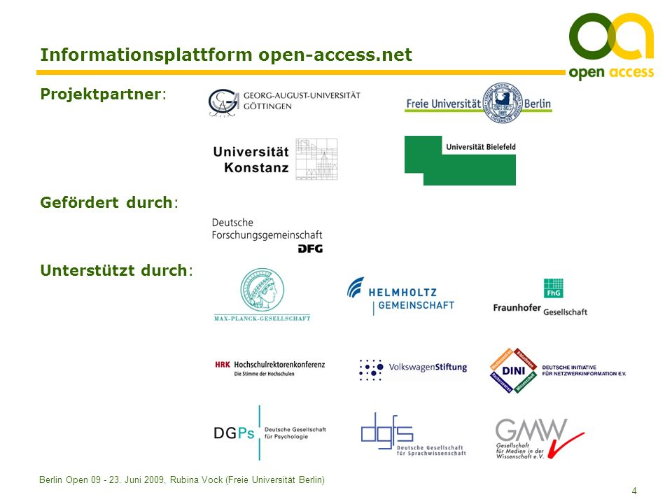 4 Berlin Open 09 - 23. Juni 2009, Rubina Vock (Freie Universität Berlin) Informationsplattform open-access.net Projektpartner: Gefördert durch: Unters