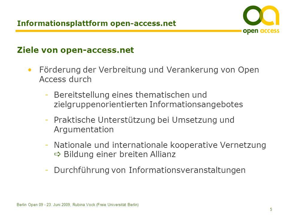 5 Berlin Open 09 - 23. Juni 2009, Rubina Vock (Freie Universität Berlin) Informationsplattform open-access.net Ziele von open-access.net Förderung der