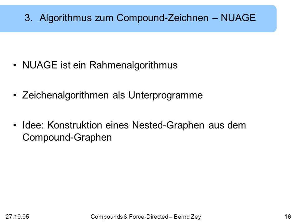 27.10.05Compounds & Force-Directed – Bernd Zey15 1 23451767 15141311108 16 1314 153 2 8 11 5 17 10 6 4 1 7 3.Nested- Graph