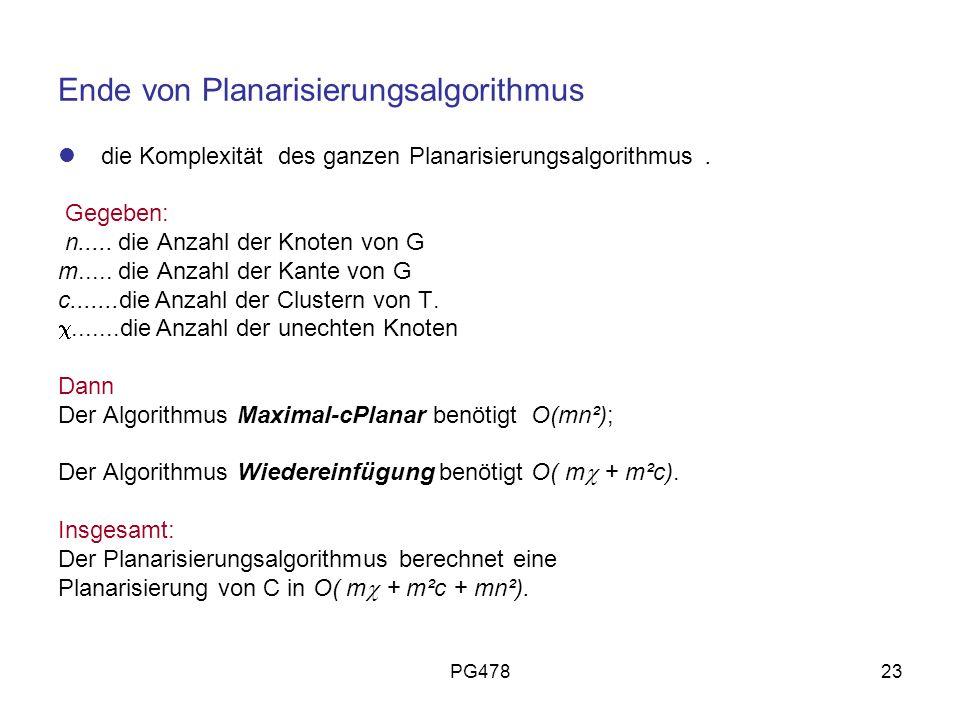PG47823 Ende von Planarisierungsalgorithmus die Komplexität des ganzen Planarisierungsalgorithmus. Gegeben: n..... die Anzahl der Knoten von G m.....