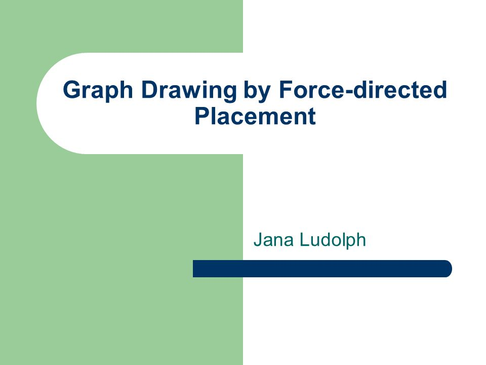 Graph Drawing by Force-directed Placement Jana Ludolph