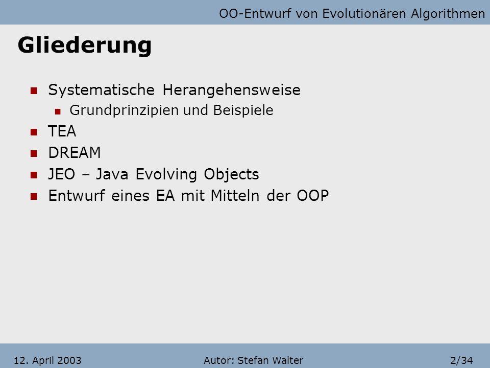 OO-Entwurf von Evolutionären Algorithmen Autor: Stefan Walter22/3412.