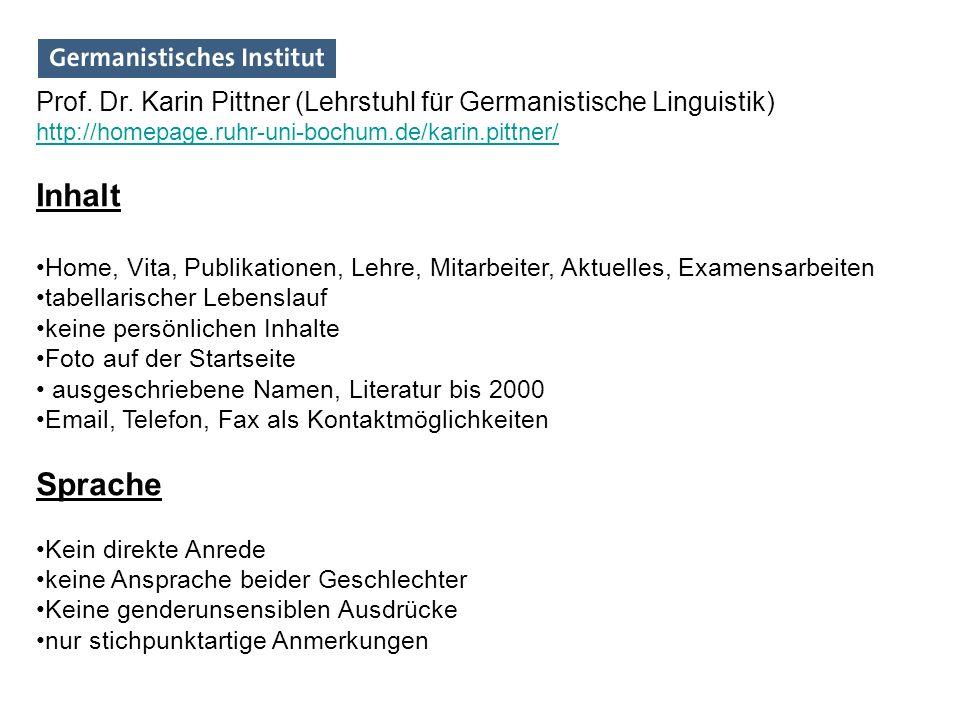 Prof. Dr. Karin Pittner (Lehrstuhl für Germanistische Linguistik) http://homepage.ruhr-uni-bochum.de/karin.pittner/ Inhalt Home, Vita, Publikationen,
