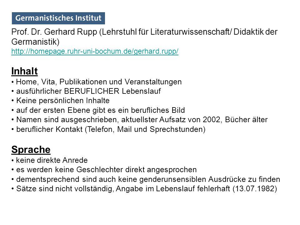 Prof. Dr. Gerhard Rupp (Lehrstuhl für Literaturwissenschaft/ Didaktik der Germanistik) http://homepage.ruhr-uni-bochum.de/gerhard.rupp/ Inhalt Home, V