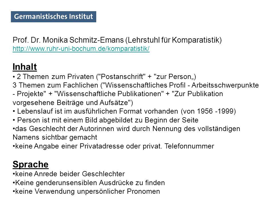 Prof. Dr. Monika Schmitz-Emans (Lehrstuhl für Komparatistik) http://www.ruhr-uni-bochum.de/komparatistik/ Inhalt 2 Themen zum Privaten (