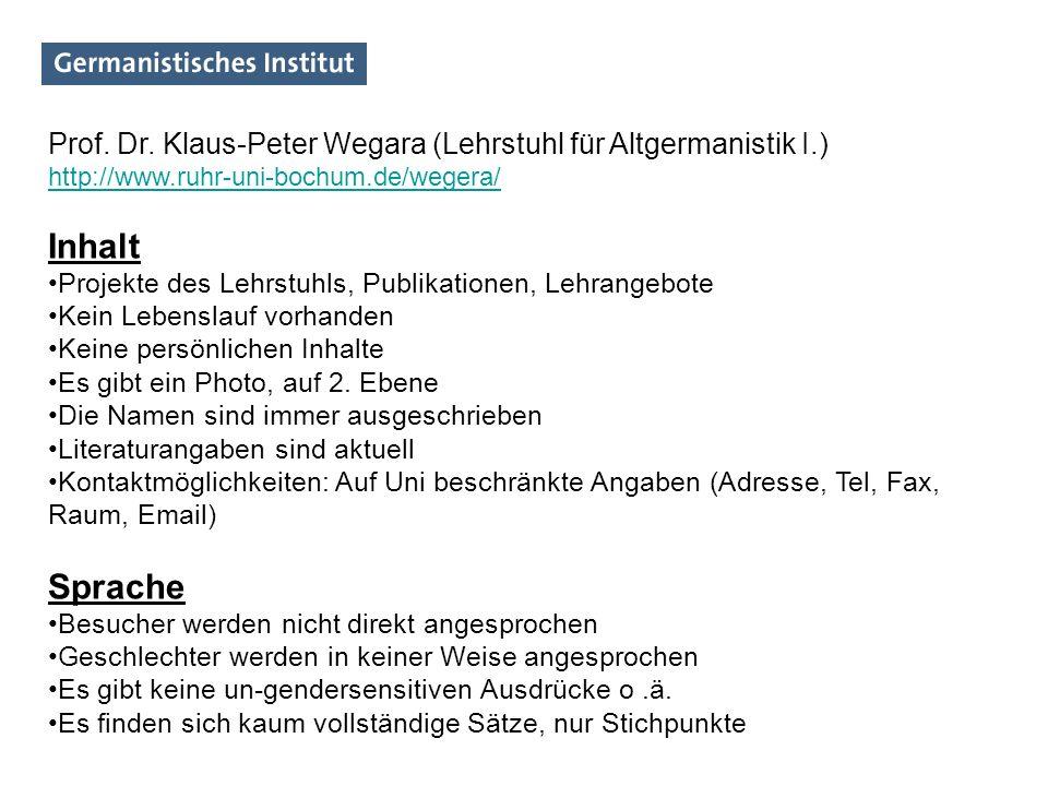 Prof. Dr. Klaus-Peter Wegara (Lehrstuhl für Altgermanistik I.) http://www.ruhr-uni-bochum.de/wegera/ Inhalt Projekte des Lehrstuhls, Publikationen, Le