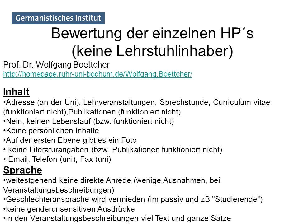 Bewertung der einzelnen HP´s (keine Lehrstuhlinhaber) Prof. Dr. Wolfgang Boettcher http://homepage.ruhr-uni-bochum.de/Wolfgang.Boettcher / Inhalt Adre