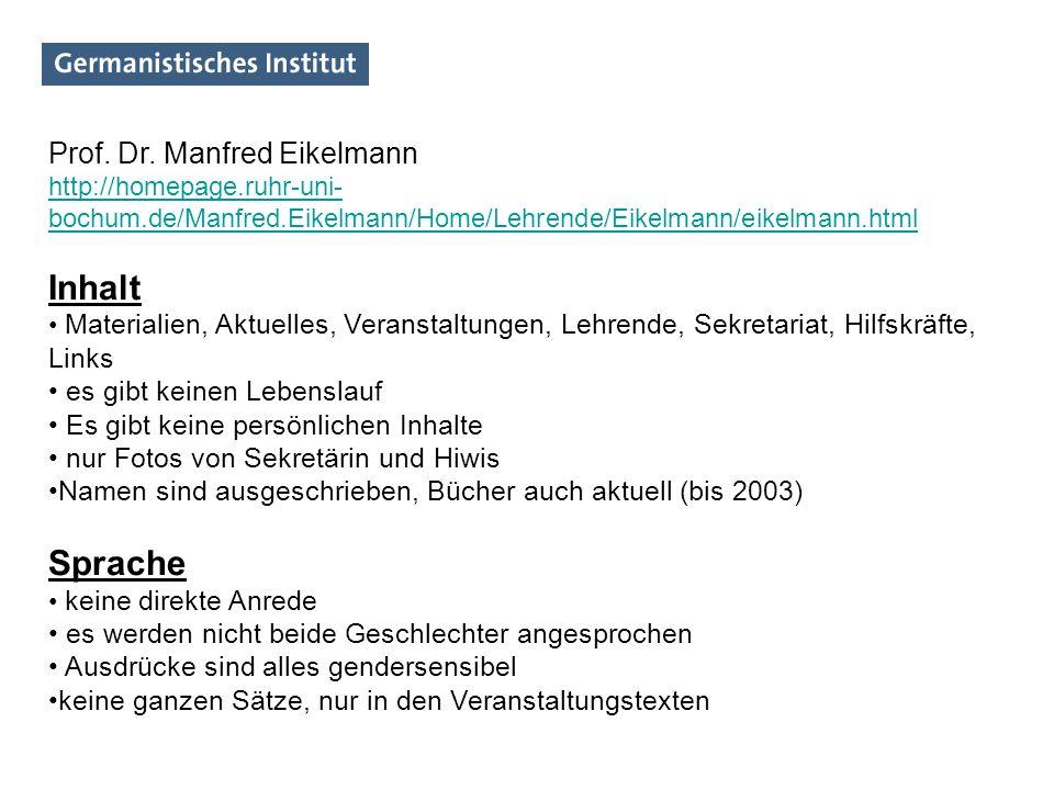 Prof. Dr. Manfred Eikelmann http://homepage.ruhr-uni- bochum.de/Manfred.Eikelmann/Home/Lehrende/Eikelmann/eikelmann.html Inhalt Materialien, Aktuelles