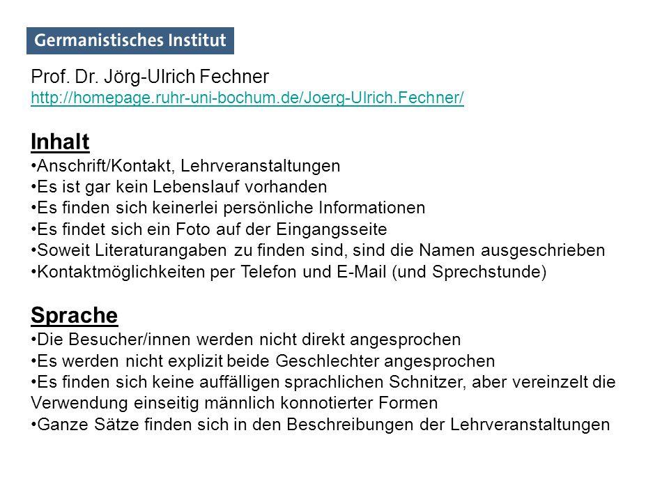 Prof. Dr. Jörg-Ulrich Fechner http://homepage.ruhr-uni-bochum.de/Joerg-Ulrich.Fechner/ Inhalt Anschrift/Kontakt, Lehrveranstaltungen Es ist gar kein L