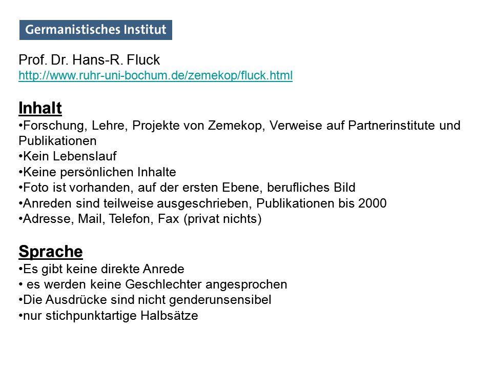 Prof. Dr. Hans-R. Fluck http://www.ruhr-uni-bochum.de/zemekop/fluck.html Inhalt Forschung, Lehre, Projekte von Zemekop, Verweise auf Partnerinstitute