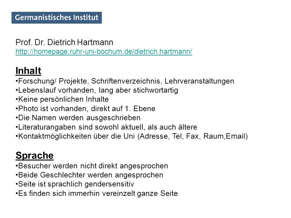 Prof. Dr. Dietrich Hartmann http://homepage.ruhr-uni-bochum.de/dietrich.hartmann/ Inhalt Forschung/ Projekte, Schriftenverzeichnis, Lehrveranstaltunge