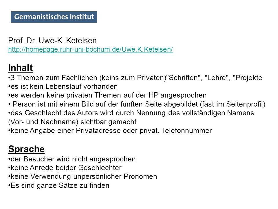 Prof. Dr. Uwe-K. Ketelsen http://homepage.ruhr-uni-bochum.de/Uwe.K.Ketelsen/ Inhalt 3 Themen zum Fachlichen (keins zum Privaten)