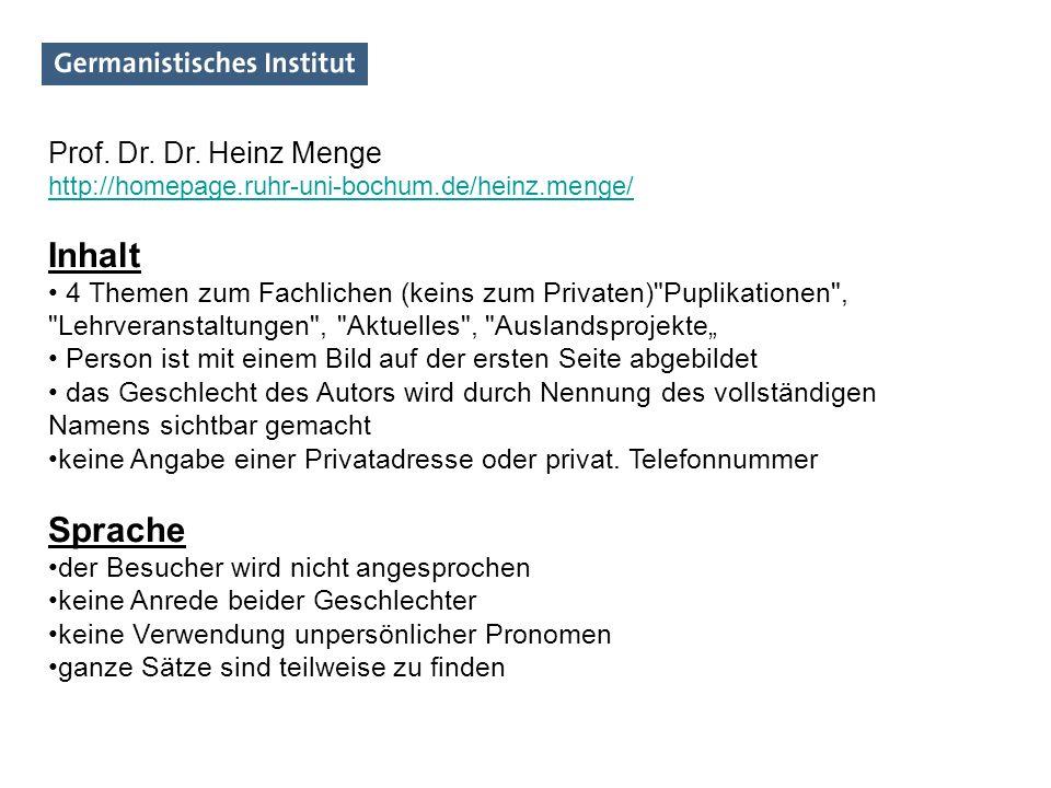 Prof. Dr. Dr. Heinz Menge http://homepage.ruhr-uni-bochum.de/heinz.menge/ Inhalt 4 Themen zum Fachlichen (keins zum Privaten)
