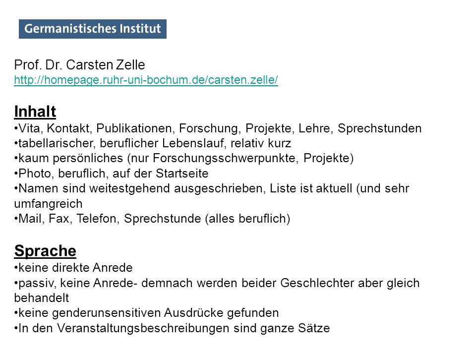Prof. Dr. Carsten Zelle http://homepage.ruhr-uni-bochum.de/carsten.zelle/ Inhalt Vita, Kontakt, Publikationen, Forschung, Projekte, Lehre, Sprechstund