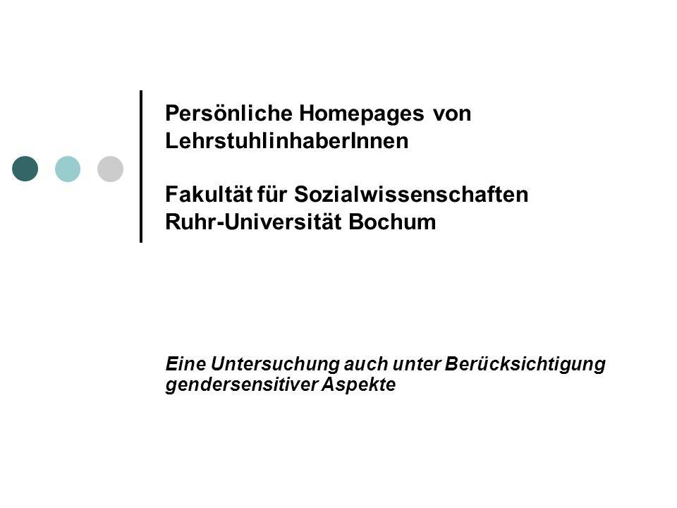 Persönliche Homepages von LehrstuhlinhaberInnen Fakultät für Sozialwissenschaften Ruhr-Universität Bochum Eine Untersuchung auch unter Berücksichtigung gendersensitiver Aspekte