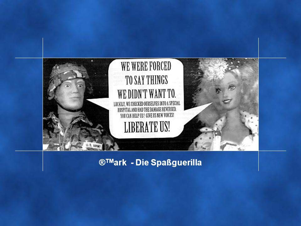 ® TM ark - Die Spaßguerilla
