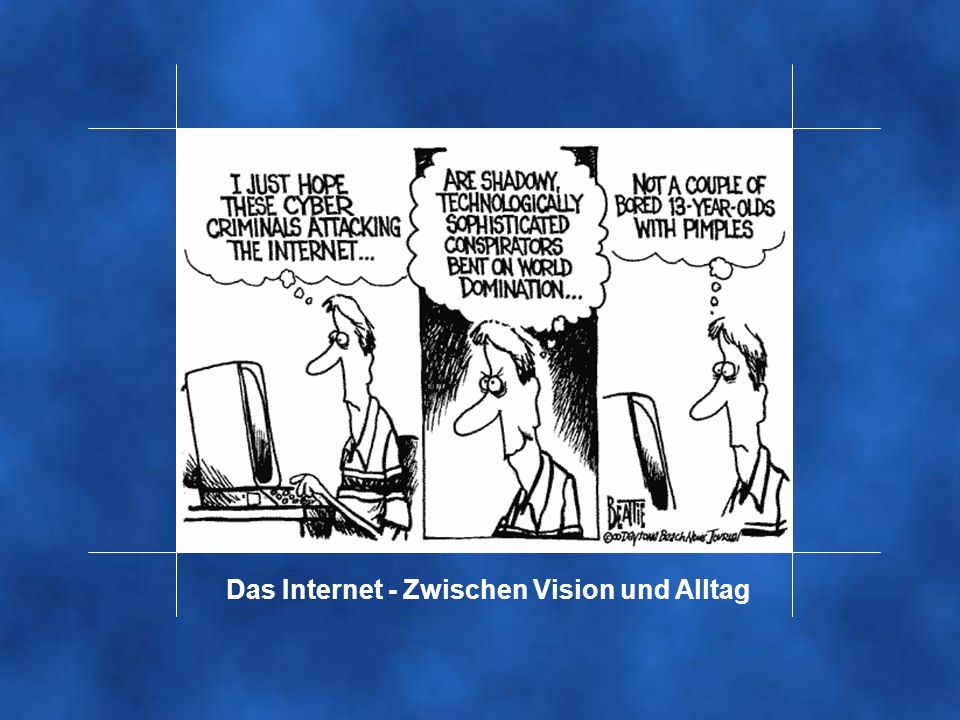 Das Internet - Zwischen Vision und Alltag
