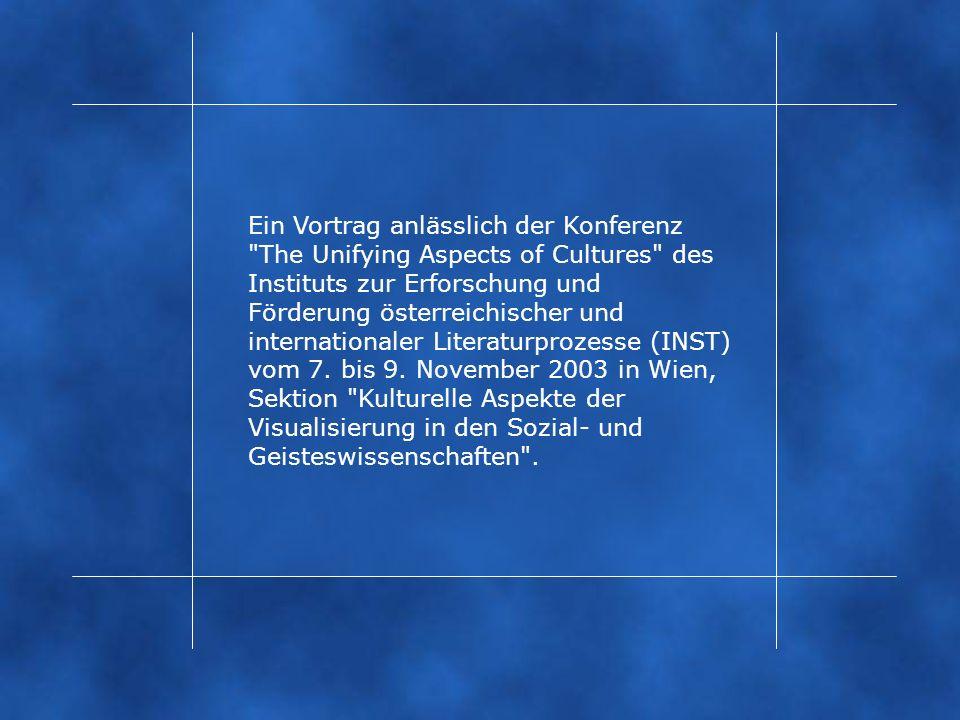 Ein Vortrag anlässlich der Konferenz The Unifying Aspects of Cultures des Instituts zur Erforschung und Förderung österreichischer und internationaler Literaturprozesse (INST) vom 7.