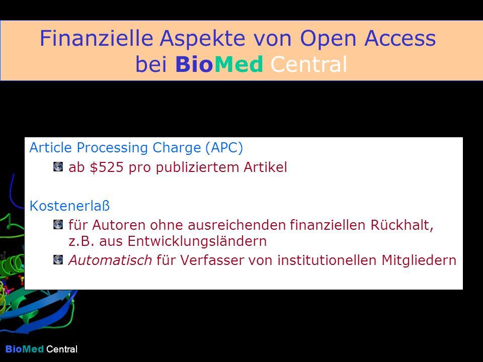 BioMed Central Article Processing Charge (APC) ab $525 pro publiziertem Artikel Kostenerlaß für Autoren ohne ausreichenden finanziellen Rückhalt, z.B.