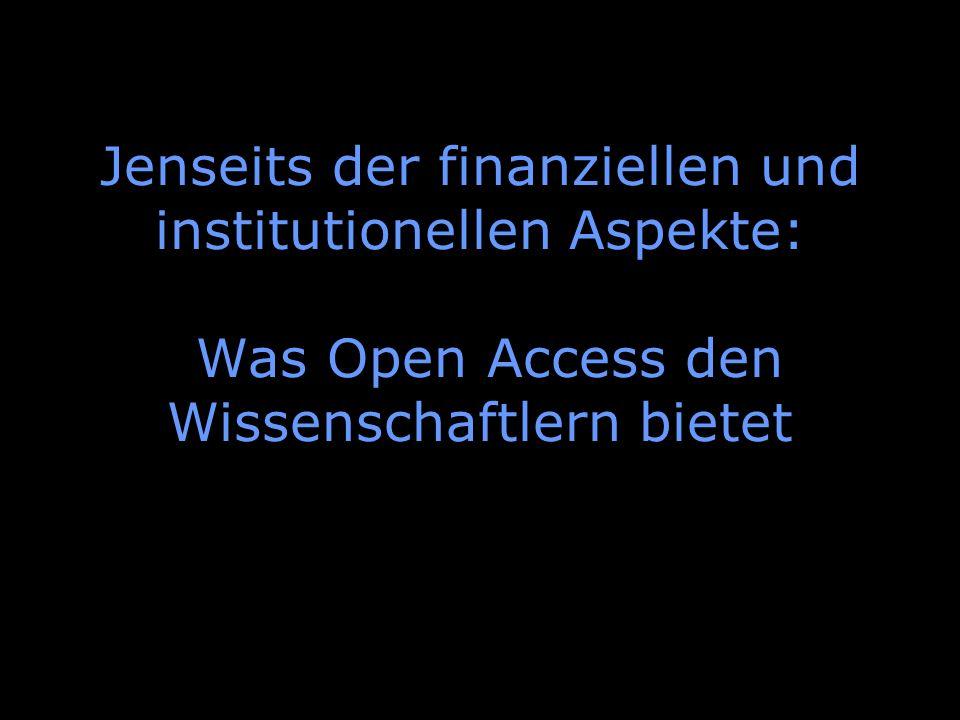 BioMed Central Jenseits der finanziellen und institutionellen Aspekte: Was Open Access den Wissenschaftlern bietet