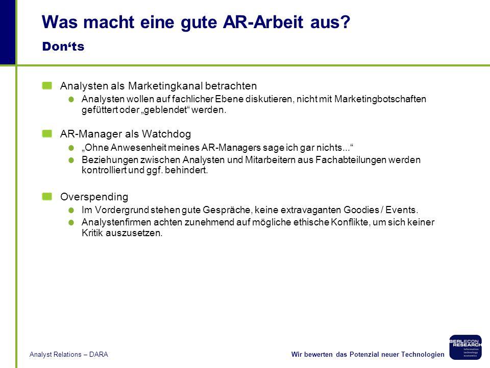 Wir bewerten das Potenzial neuer TechnologienAnalyst Relations – DARA Was macht eine gute AR-Arbeit aus? Guter Mix aus aktiven und passiven Informatio