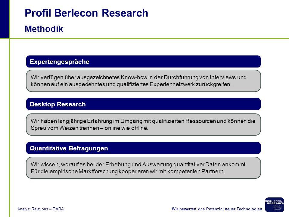 Wir bewerten das Potenzial neuer TechnologienAnalyst Relations – DARA Warum Berlecon Research? Wir sind neutral und unabhängig Wir sind von keinem Anb