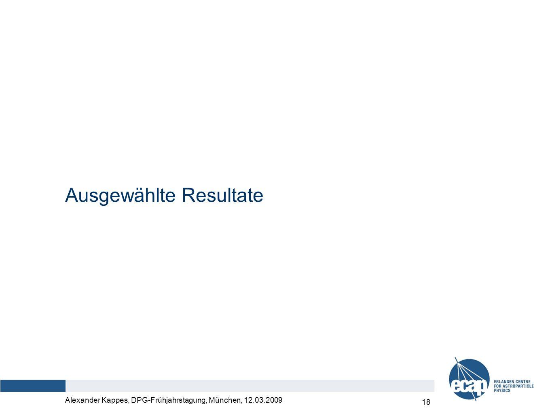 Alexander Kappes, DPG-Frühjahrstagung, München, 12.03.2009 19 ANTARES: Atmosphärische Myonen & Neutrinos Von unten: ν-induzierte Myonen ANTARES (173 days) Von oben: atm.