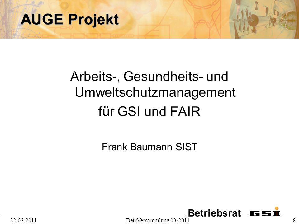 Betriebsrat 22.03.2011BetrVersammlung 03/2011 9 Bericht der Geschäftsführungen u.a.