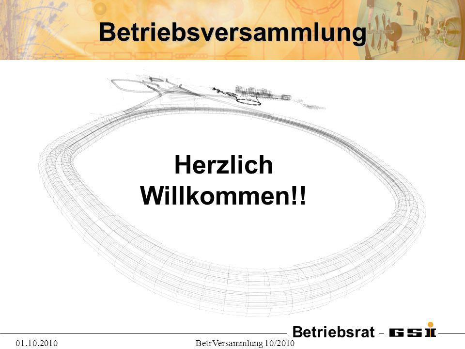 Betriebsrat 01.10.2010BetrVersammlung 10/2010 Betriebsversammlung Herzlich Willkommen!!