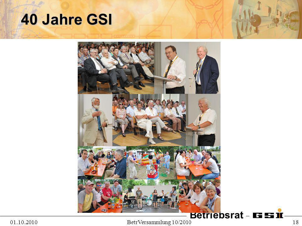 Betriebsrat 01.10.2010BetrVersammlung 10/2010 18 40 Jahre GSI