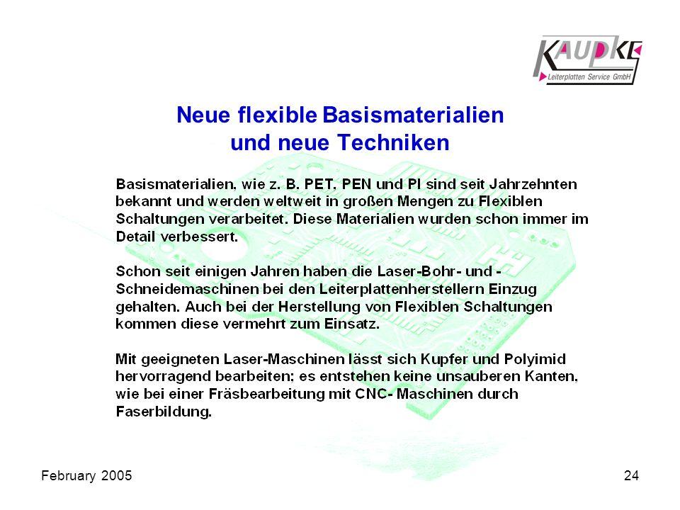 February 200524 Neue flexible Basismaterialien und neue Techniken