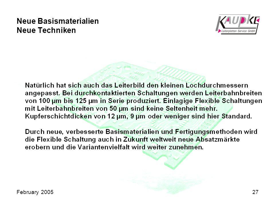 February 200527 Neue Basismaterialien Neue Techniken